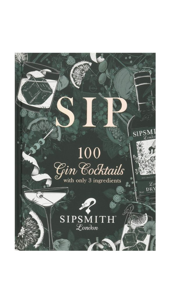 sip 100 gin cocktails 3 ingredients sipsmith