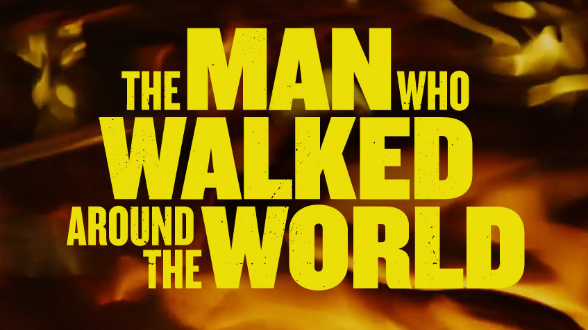 Johnnie Walker Documentary The Man Who Walker Around The World